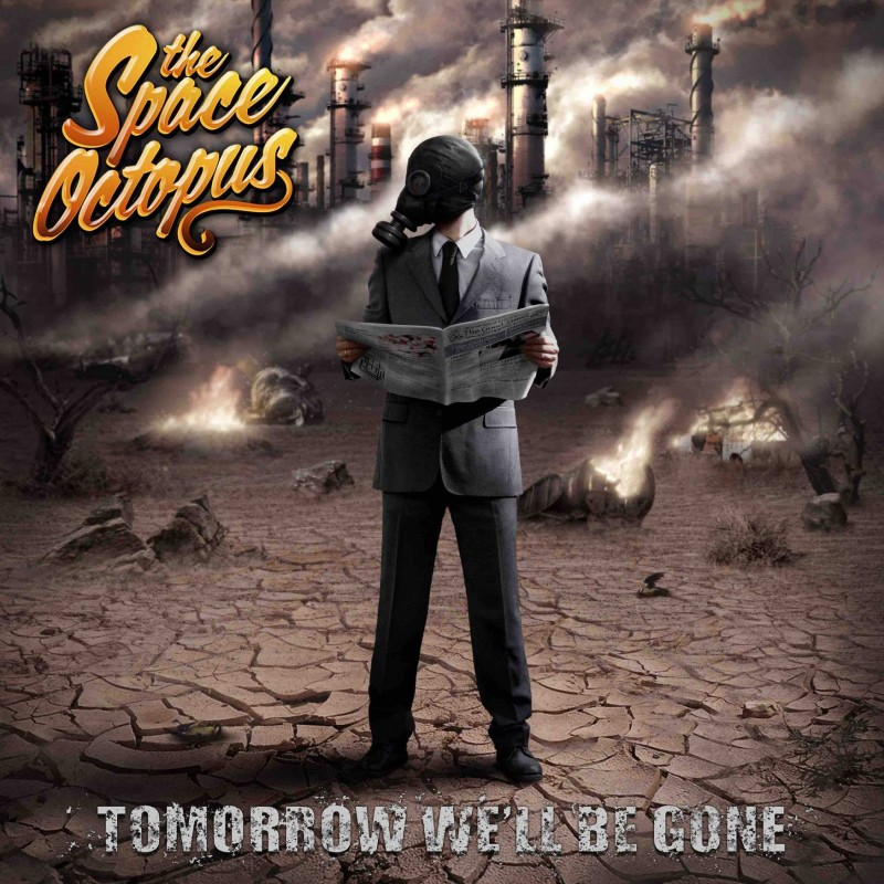 "The Space Octopus - ""Tomorrow We'll Be Gone"" CD"