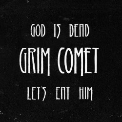"Grim Comet - ""God Is Dead, Let's Eat Him"" CD"